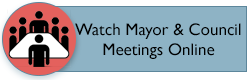 Watch Mayor & Council Meetings Online